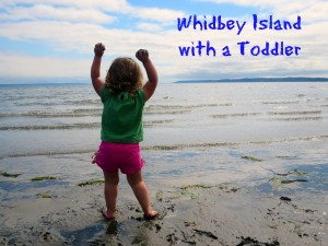 Whidbey Island with a Toddler