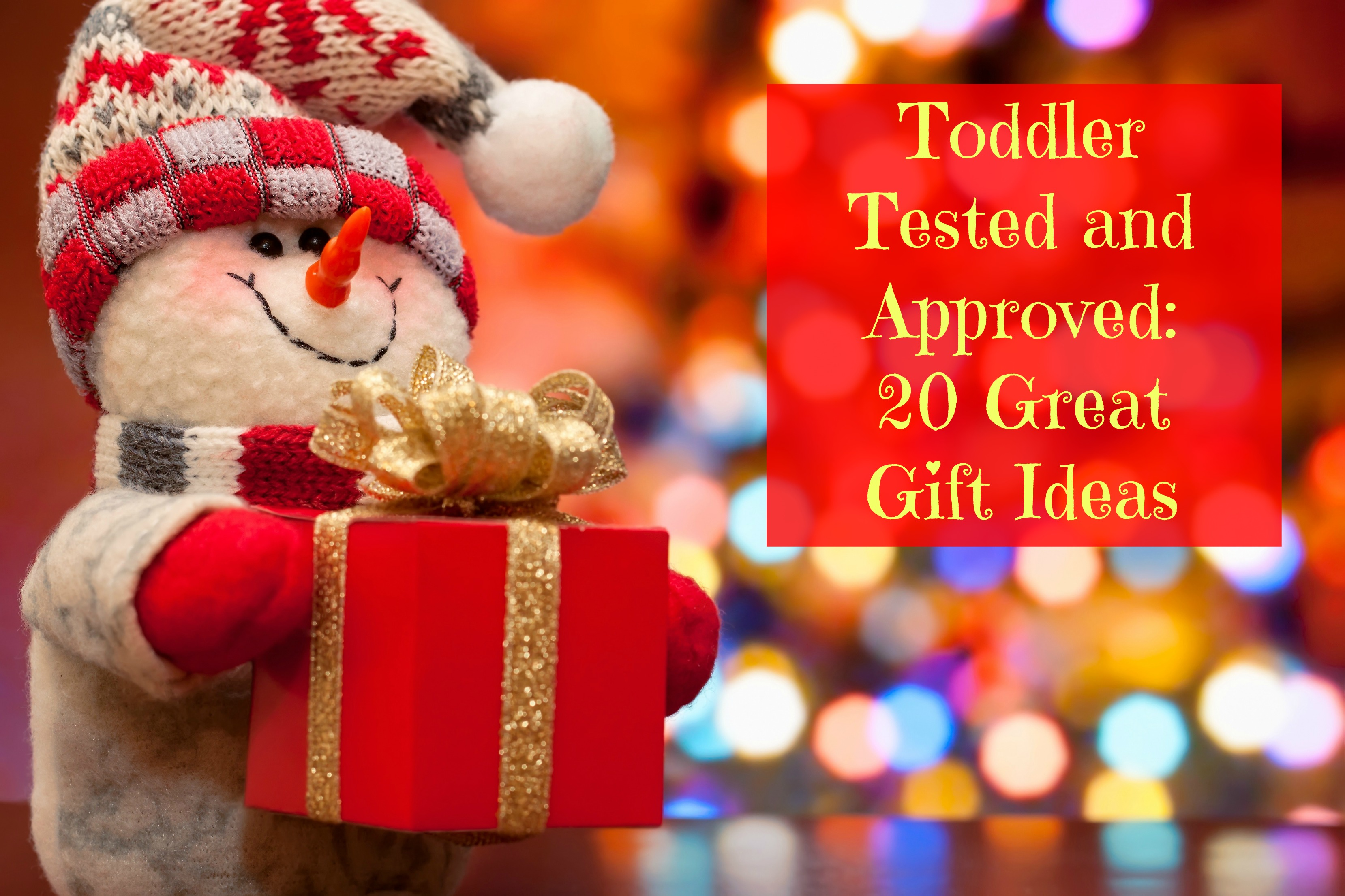 Toddler Tested and Approved: 20 Great Gift Ideas