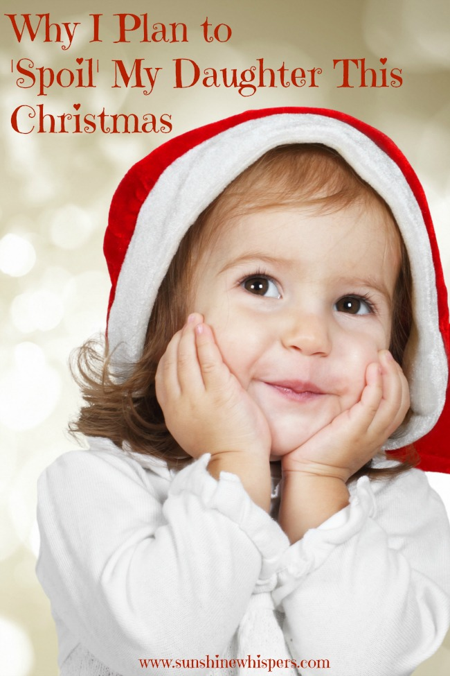 spoil my daughter this Christmas 1