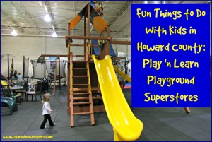 Fun Things to Do With Kids in Howard County: Play N Learn Playground Superstores