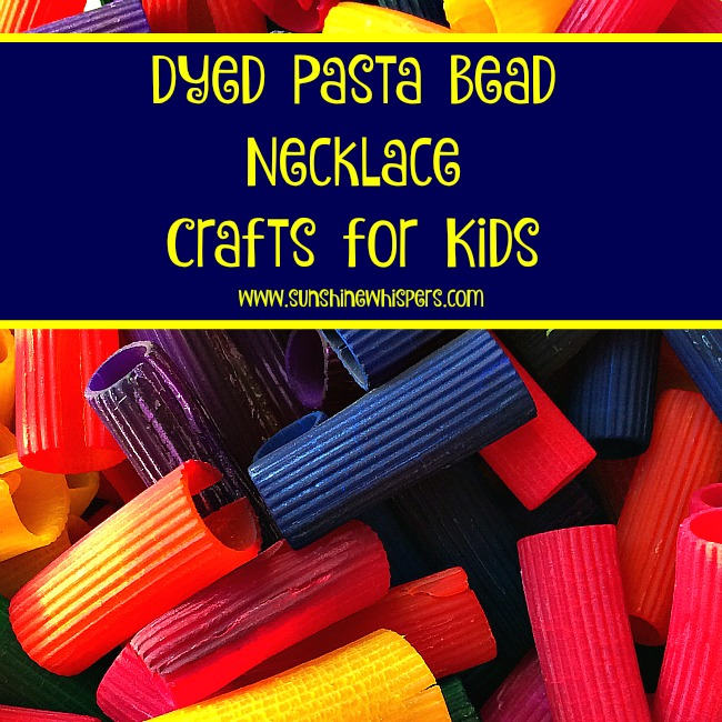 dyed pasta bead necklace crafts for kids