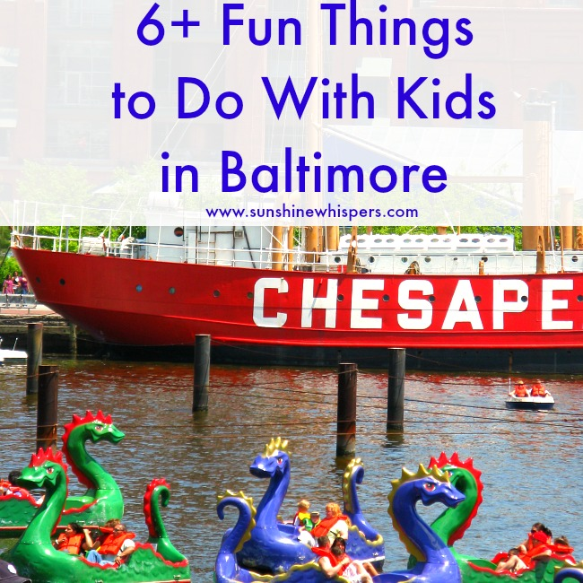 6+ Fun Things to Do With Kids in Baltimore!