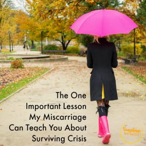 The One Important Lesson My Miscarriage Can Teach You About Surviving Crisis