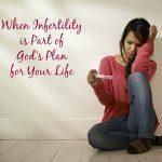 When Infertility is Part of God's Plan 1