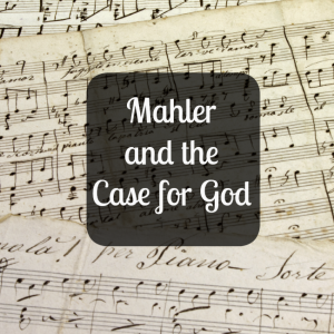 mahler and the case for god 3